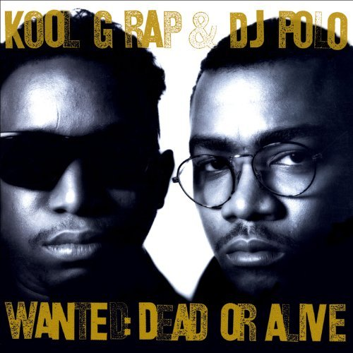 Kool G Rap & DJ Polo - Wanted: Dead Or Alive (1990) [FLAC] Download