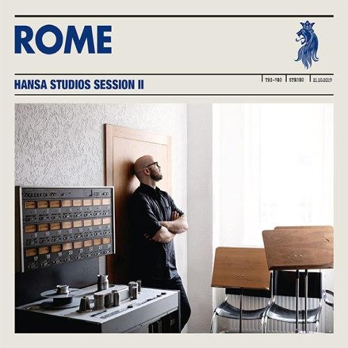 Rome - Hansa Studios Session II (2021) [FLAC] Download