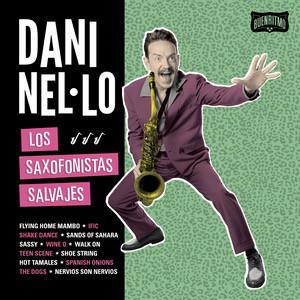 Dani Nel Lo - Los Saxofonistas Salvajes (2017) [FLAC] Download
