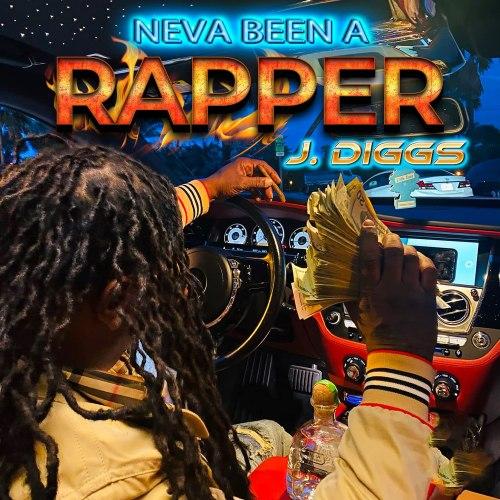 J. Diggs - Neva Been A Rapper (2021) [FLAC] Download