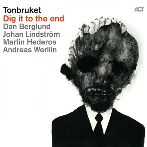 Tonbruket - Dig It To The End (2011) [FLAC] Download