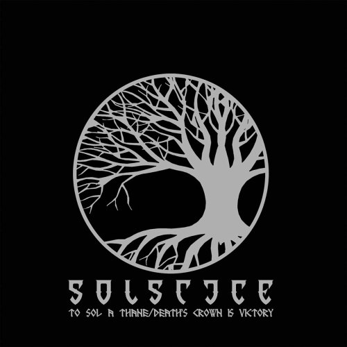 Solstice - To Sol A Thane/Death's Crown Is Victory (2021) [FLAC] Download