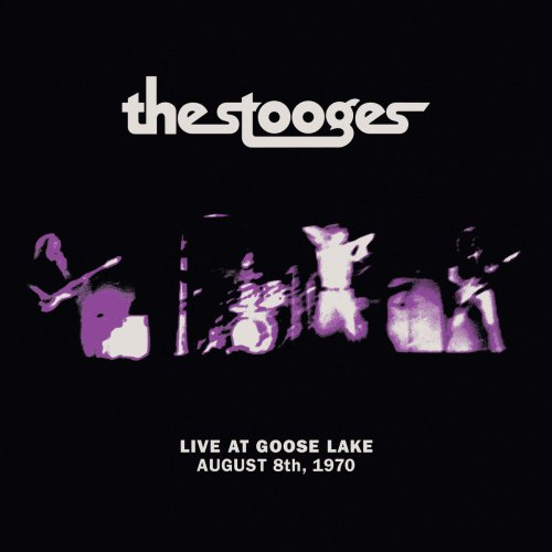 The Stooges - Live at Goose Lake, August 8, 1970 (2020) [FLAC] Download