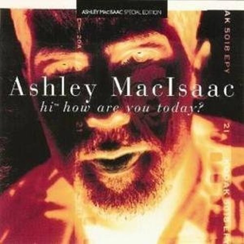 Ashley MacIsaac - Hi How Are You Today (1995) [FLAC] Download