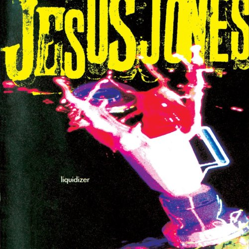 Jesus Jones - Liquidizer (1989) [FLAC] Download