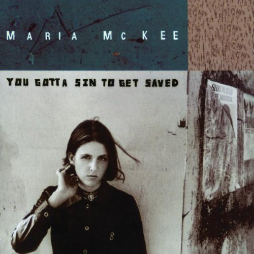 Maria McKee - You Gotta Sin To Get Saved (1993) [FLAC] Download