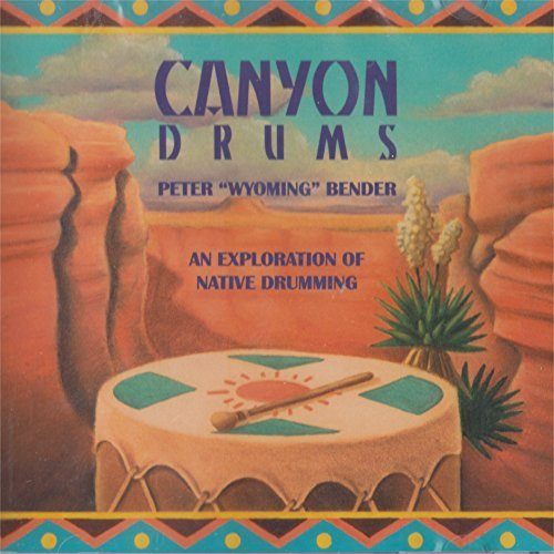 Peter Wyoming Bender - Canyon Drums An Exploration Of Native Drumming (1998) [FLAC] Download