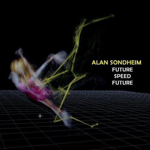 Alan Sondheim - Future Speed Future (2019) [FLAC] Download