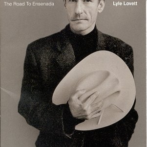 Lyle Lovett - The Road To Ensenada (1996) [FLAC] Download