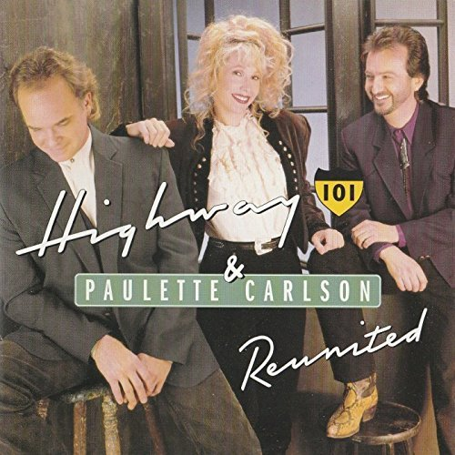 Highway 101 And Paulette Carlson - Reunited (1996) [FLAC] Download