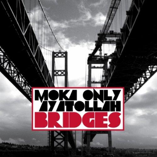 Moka Only & Ayatollah - Bridges (2012) [FLAC] Download
