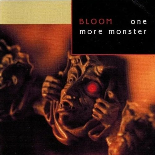 Bloom - One More Monster (1994) [FLAC] Download