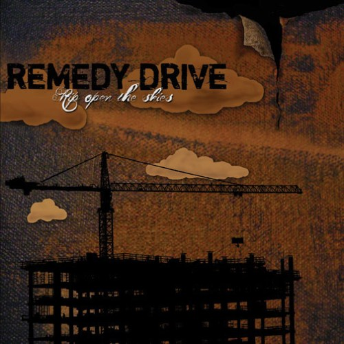 Remedy Drive - Rip Open The Skies (2006) [FLAC] Download