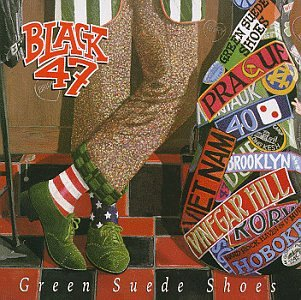 Black 47 - Green Suede Shoes (1996) [FLAC] Download