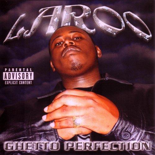 Laroo - Ghetto Perfection (2001) [FLAC] Download