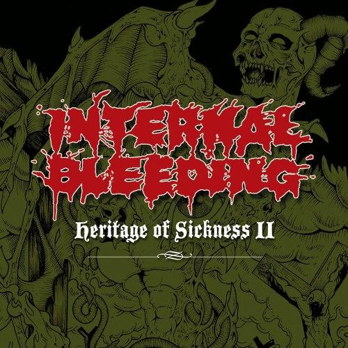 Internal Bleeding - Heritage of Sickness II (2021) [FLAC] Download