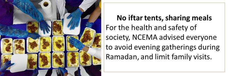 No iftar tents, sharing meals - For the health and safety of society, NCEMA advised everyone to avoid evening gatherings during Ramadan, and limit family visits.