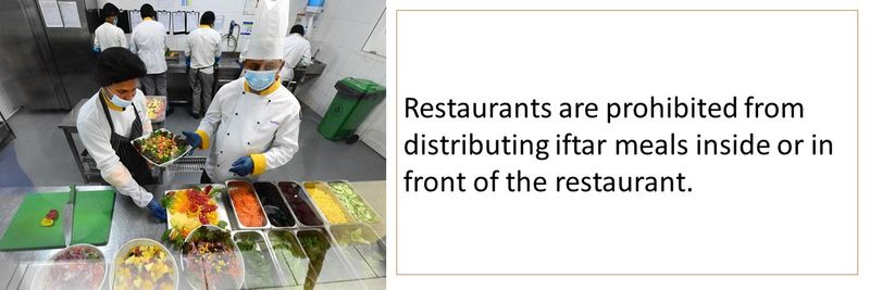 Restaurants are prohibited from distributing iftar meals inside or in front of the restaurant.