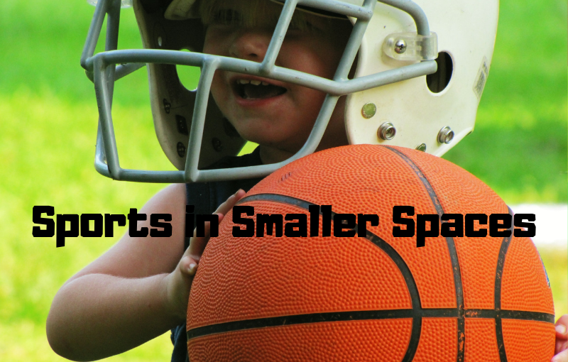 Kids Sports in Smaller Spaces