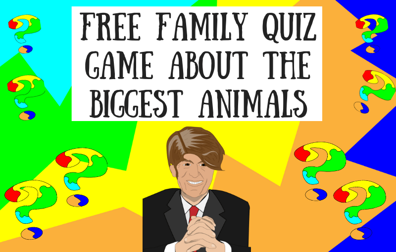 Free Family Quiz Game About the Biggest Animals