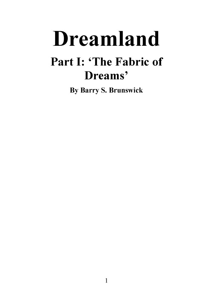 Dreamland-Part-1-The-Fabric-of-Dreams-by-Barry-S-Brunswick-page-1