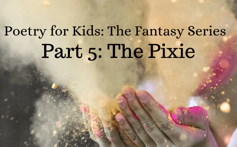 Poetry for Kids: The Pixie