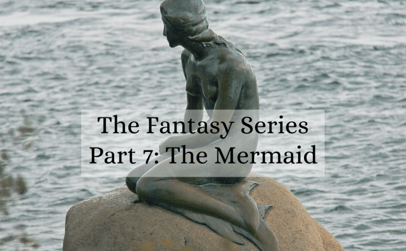Fantasy Series: The Mermaid
