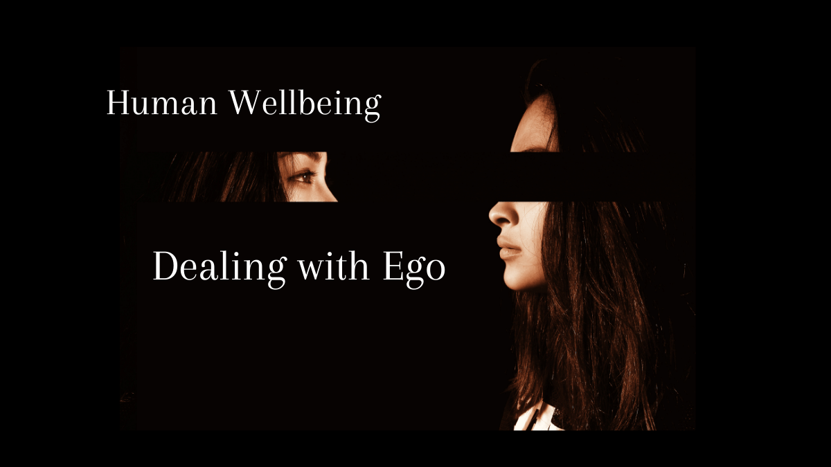 Human Wellbeing Dealing with Ego