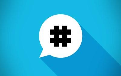 Hashtags ¿por qué usarlos? Tips y consejos