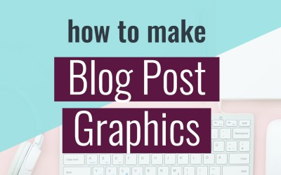 How to Make Blog Post Graphics: Photoshop Basics