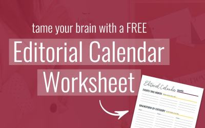 Tame Your Brain with an Editorial Calendar Worksheet