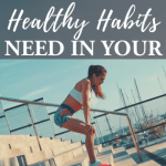 Healthy Habits You Need in Your Life