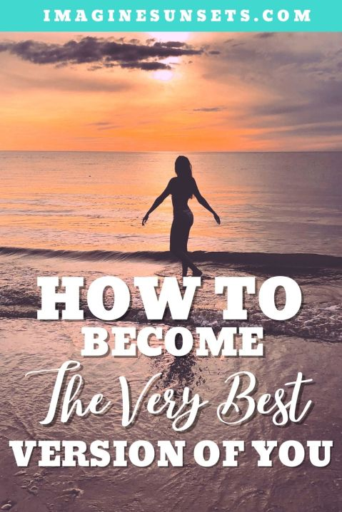 how to become the very best version of you