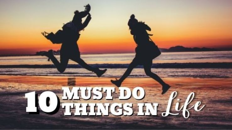 10 must do things in your life
