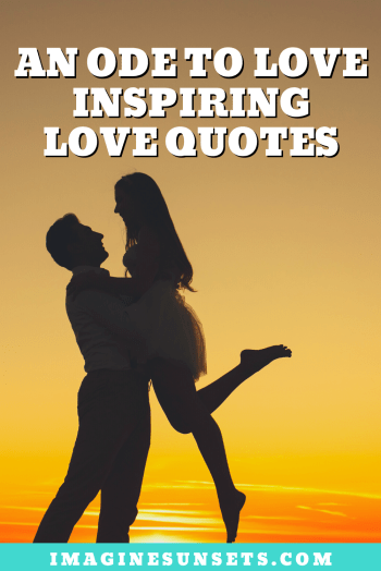 An ode to love: inspiring love quotes