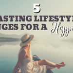 Lifestyle Changes for a Happier You