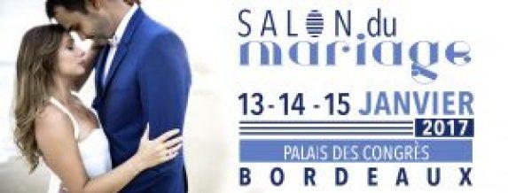 Salon du Mariage à Bordeaux du 13 au 15 janvier 2017