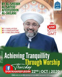 Read more about the article Achieving Tranquility Through Worship   22 Oct 2020   Weekly
