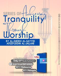 Read more about the article Achieving Tranquility Through Worship | 9 July 2020