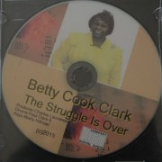 "CD - Audio: Betty Cook Clark ""The Struggle is Over"""