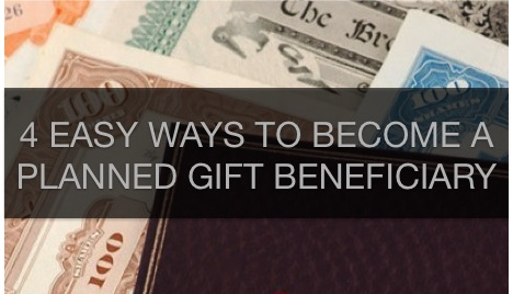 4 ways to become a planned gift beneficary