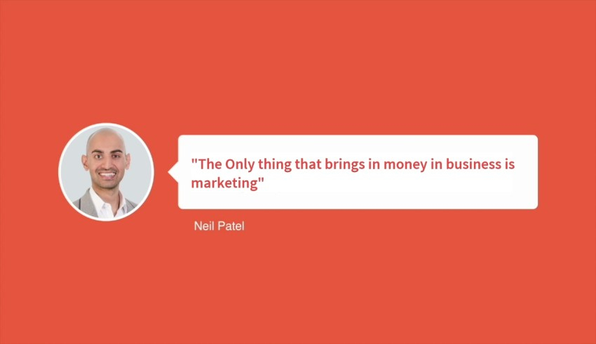The Only thing that brings in money in business is marketing - Neil patel