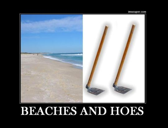 Beaches and Hoes
