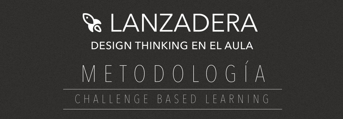 Lanzadera: Design Thinking en el aula