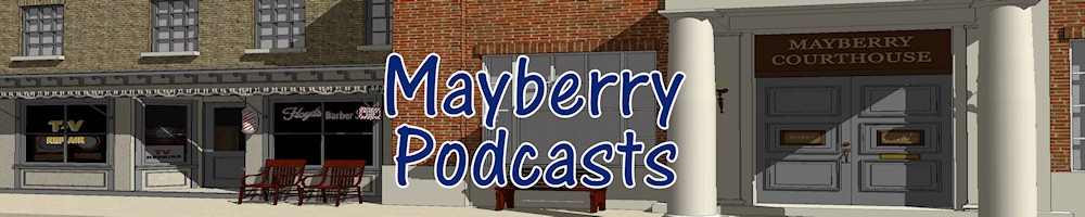 Mayberry Podcasts