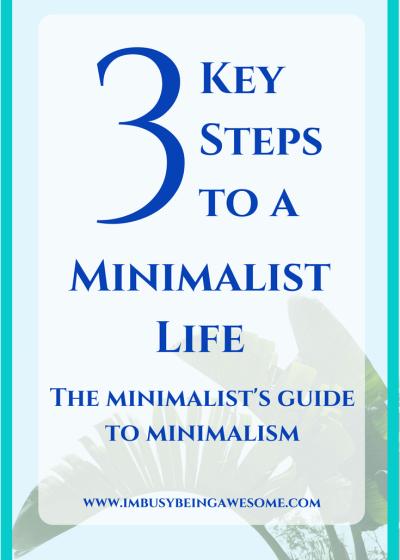 3 Key Steps to a Minimalist Life: The Minimalist's Guide to Minimalism