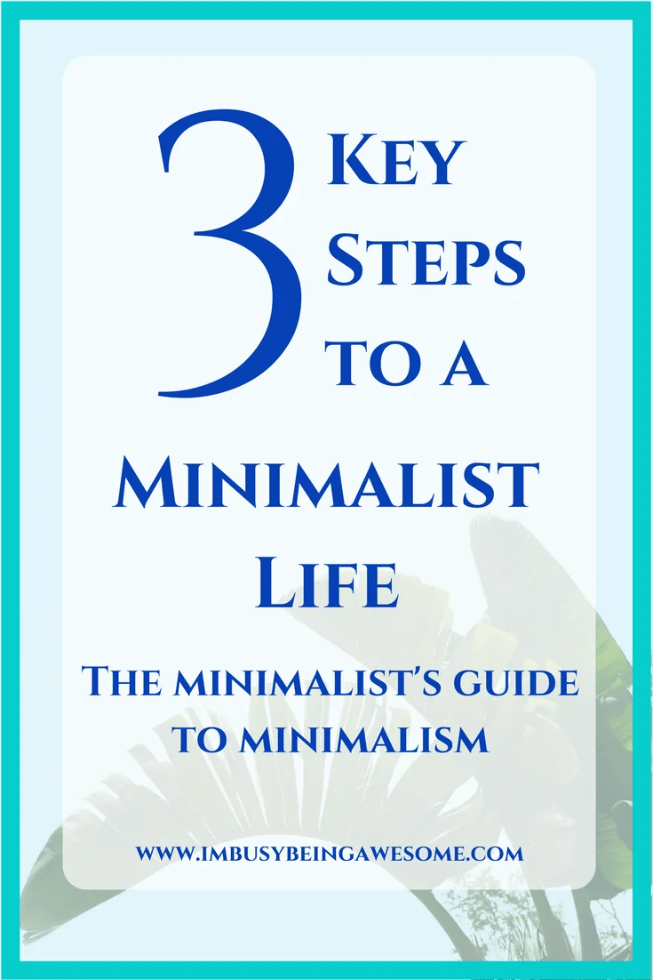 3 Key Steps to a Minimalist Life: The Minimalist's Guide to Minimalism