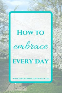 HOW TO APPRECIATE EVERY DAY: MOTIVATION MONDAY