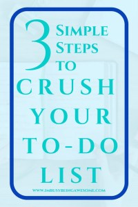 Crush your to-do list in 3 simple steps