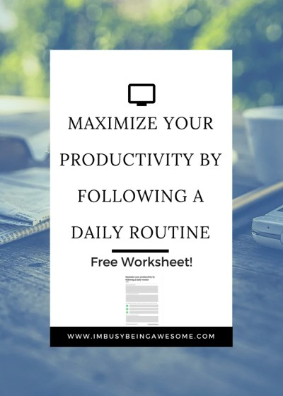 How to maximize your productivity by following a daily routine